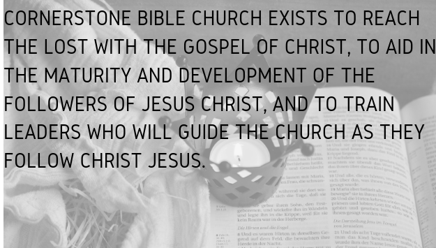 WHY WE EXIST | Cornerstone Bible Church